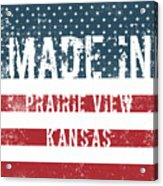 Made In Prairie View, Kansas Acrylic Print