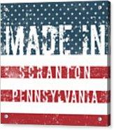 Made In Scranton, Pennsylvania Acrylic Print