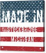 Made In Stockbridge, Michigan Acrylic Print