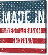 Made In West Lebanon, Indiana Acrylic Print