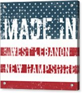 Made In West Lebanon, New Hampshire Acrylic Print