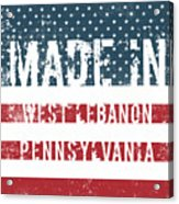 Made In West Lebanon, Pennsylvania Acrylic Print