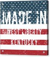 Made In West Liberty, Kentucky Acrylic Print