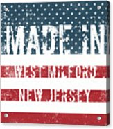 Made In West Milford, New Jersey Acrylic Print