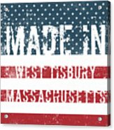 Made In West Tisbury, Massachusetts Acrylic Print