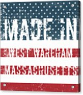 Made In West Wareham, Massachusetts Acrylic Print