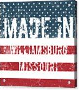 Made In Williamsburg, Missouri Acrylic Print