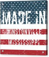 Made In Winstonville, Mississippi Acrylic Print