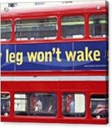 My Leg Went To Sleep In London Acrylic Print