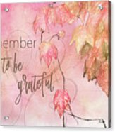 Remember To Be Grateful Acrylic Print