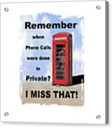 Remember When . . . Acrylic Print