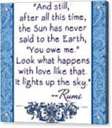 Rumi Quote And Still The Sun Acrylic Print