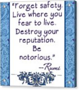 Rumi Quote Be Notorious Acrylic Print