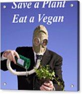Save A Plant Eat A Vegan Acrylic Print