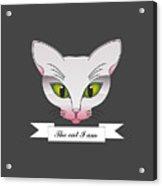 The Cat I Am  Acrylic Print