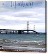 The Mackinac Bridge Acrylic Print