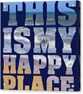 This Is My Happy Place - The Beach Acrylic Print