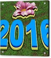 Year 2016 Acrylic Print