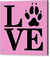 Love Claw Paw Sign Acrylic Print