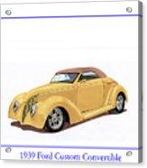 1939 Ford Custom Street-rod Convert Acrylic Print