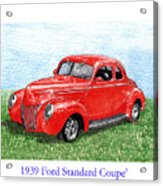 1939 Ford Standard Coupe Acrylic Print