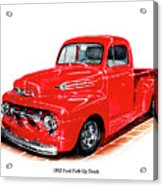 1952 Ford Pick Up Truck Acrylic Print