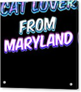 Dog Lover From Maryland Acrylic Print