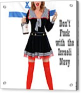Dont F... With The Israeli Navy Acrylic Print