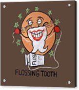 Flossing Tooth Acrylic Print