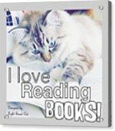 I Love Reading Books Acrylic Print