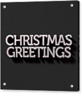 Christmas Greetings Text On Black Acrylic Print