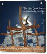 3 Crosses Descent Of Holy Spirit Acrylic Print by Robyn Stacey