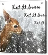 Let It Snow Acrylic Print