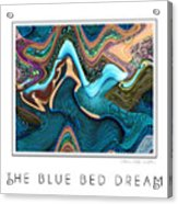 The Blue Bed Dream Acrylic Print