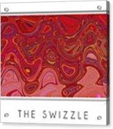 The Swizzle Acrylic Print