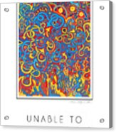 Unable To Make A Decision Acrylic Print