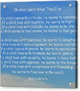 33- Children Learn What They Live Acrylic Print