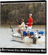 A Bad Day Fishing . . . Acrylic Print