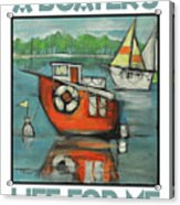 A Boaters Life Poster Acrylic Print