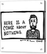 A Comic About Nothing Acrylic Print