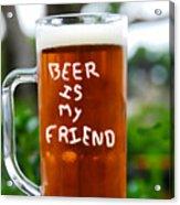 A Friendly Beer Acrylic Print