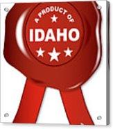 A Product Of Idaho Acrylic Print