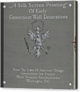 A Silk Screen Printing Of Early Connecticut Wall Decorations, Portfolio Cover Acrylic Print