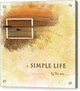 A Simple Life Acrylic Print