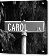 Ca - A Street Sign Named Carol Acrylic Print