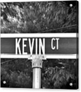 Ke - A Street Sign Named Kevin Acrylic Print
