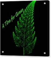 A Time For Green Acrylic Print