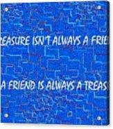 A Treasure Acrylic Print