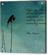 A Verse For Photographers Acrylic Print