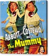 Abbott And Costello Meet The Mummy Aka Acrylic Print by Everett